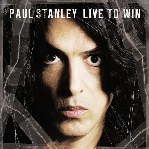 """Live to win"" Paul Stanley"