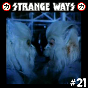 SSTRANGE WAYS Podcast - #21