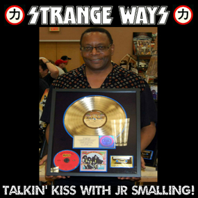 STRANGE WAYS Podcast -24- Talkin' KISS with JR SMALLING!